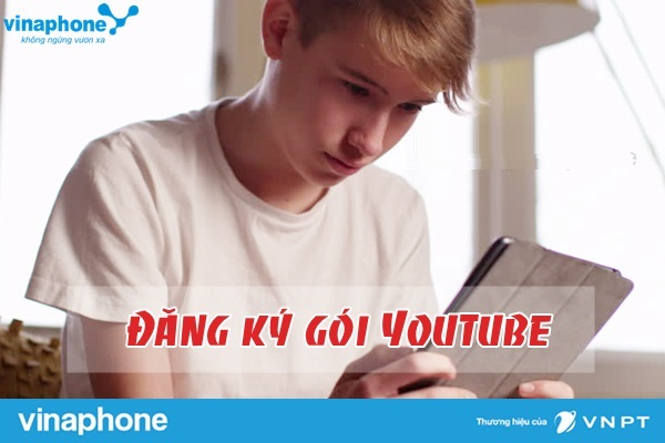 Hướng dẫn cách đăng kí gói Youtube Vinaphone thoải mái xem phim online