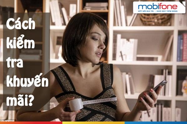 Hướng dẫn cách kiểm tra chương trình khuyến mại mobifone nhanh nhất