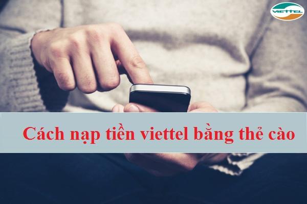 Các cách nạp tiền viettel bằng thẻ cào đơn giản nhất