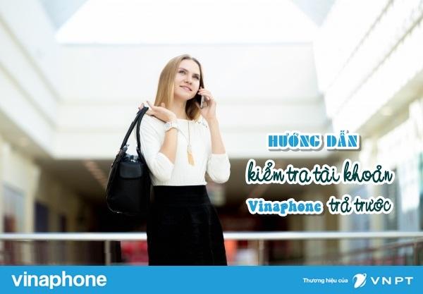 Cách kiểm tra tài khoản trả trước vinaphone nhanh nhất