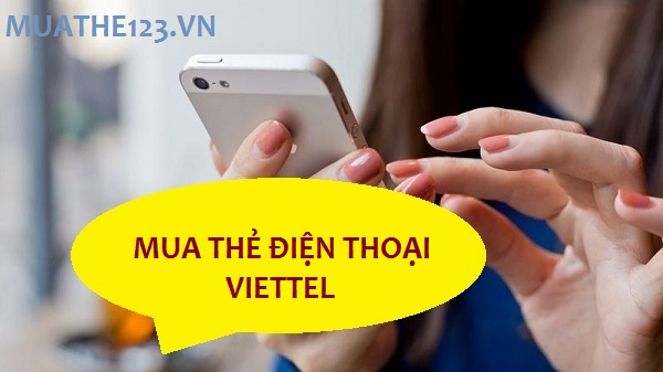 Mua thẻ điện thoại Viettel siêu hấp dẫn ở đâu? Mua sao cho rẻ?
