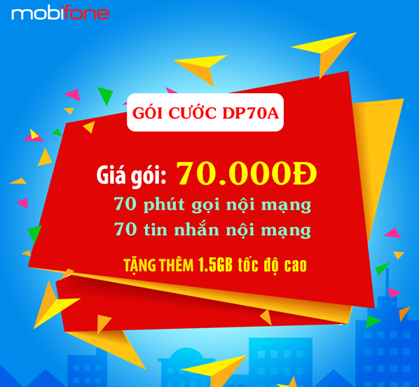 Đăng ký gói cước DP70A Mobifone chỉ với 70.000đ