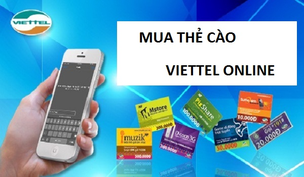 Cách mua thẻ cào viettel online nhanh chóng nhất hiện nay