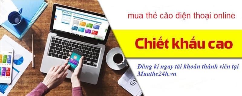 Cách mua thẻ điện thoại chiết khấu cao trên website Muathe24h.vn