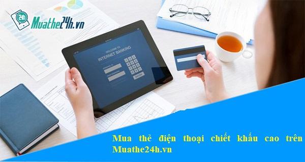 Hướng dẫn mua thẻ điện thoại chiết khấu cao trên Muathe24h.vn