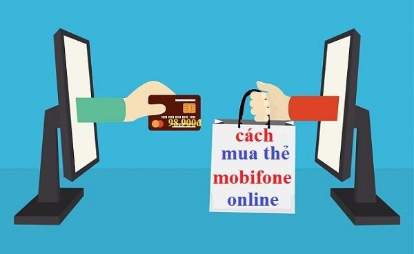 Mệnh giá thẻ cào và cách mua thẻ Mobifone đơn giản nhất