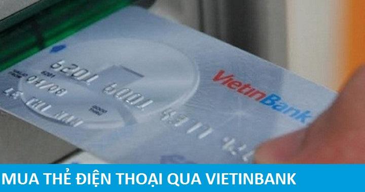 Mua thẻ điện thoại qua vietinbank cần những điều kiện gì?