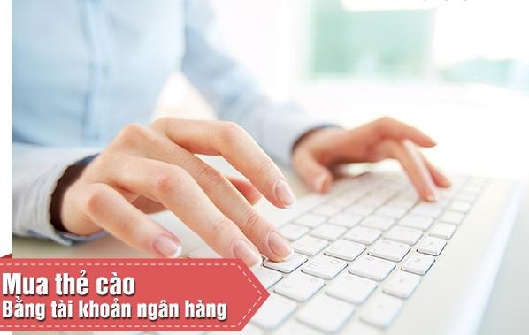 Lưu ý khi mua thẻ cào bằng tài khoản ngân hàng tại banthe247.com